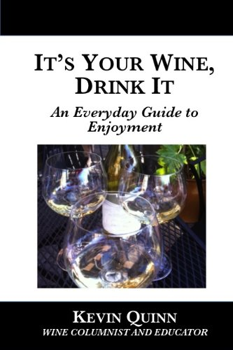 It's Your Wine, Drink It by Kevin Quinn