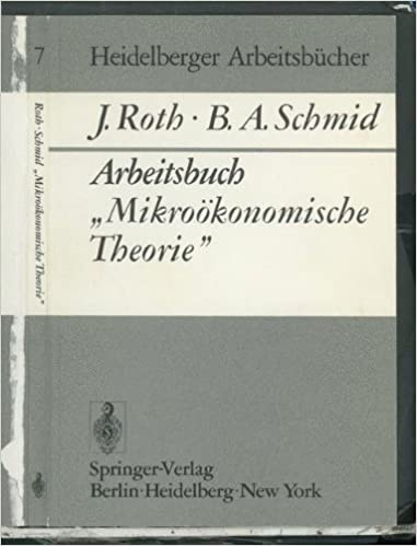 Arbeitsbuch ''Mikroökonomische Theorie'' (Heidelberger Arbeitsbücher)