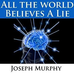 All the World Believes a Lie Speech