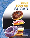 Your Body on Sugar (Nutrition and Your Body)