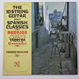 The 10 String Guitar Plays Spanish Classics: Rodrigo, Albeniz, Tarrega, Granados / Vincenzo Macaluso, Guitar