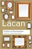 The Ethics of Psychoanalysis: The Seminar of Jacques Lacan: Book VII: Volume 29 (Routledge Classics)
