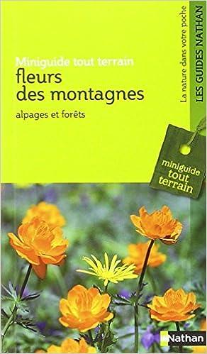 En ligne téléchargement gratuit Fleurs des montagnes : Miniguide tout terrain pdf ebook