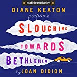 Slouching Towards Bethlehem | Joan Didion