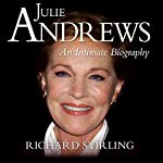 Julie Andrews: An Intimate Biography | Richard Stirling