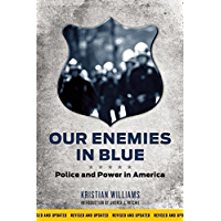 Our Enemies in Blue: Police and Power in America (English Edition)