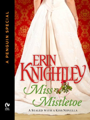 Miss Mistletoe: A Sealed With A Kiss Novella (A Penguin Special from Signet Eclipse)