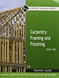 img - for Carpentry Framing and Finishing, Level 2: Trainee Guide by Byron W. Maguire (2007-01-01) book / textbook / text book