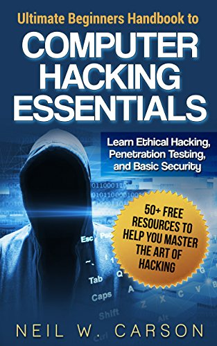 Computer Hacking: Ultimate Beginners Guide to Computer Hacking Step-by-Step: Learn How To Hack FAST and EASY (Hacking With Python The Ultimate Beginners Guide)