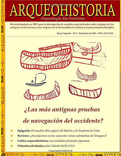 ARQUEOHISTORIA. Por una Arqueologia Sin Fronteras: Epoca Segunda – nº 8 – Septiembre de 2015 - ISSN: 1137-5221. Revista fundada en 1997 (Version Todo ... ARQUEOHISTORIA) (Volume 8) (Spanish Edition) [ArqueoHistoria & Sociedad Epigrafica] (Tapa Bland
