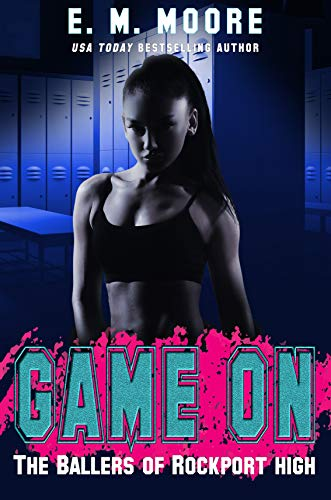 Game On: A High School Bully Romance (The Ballers of Rockport High Book 1) (The Best High School Basketball Player)