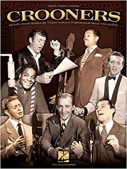 Book Crooners: 84 Songs by 28 Marvelous Male Vocalists