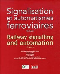 Signalisation et automatismes ferroviaires : Tome 3