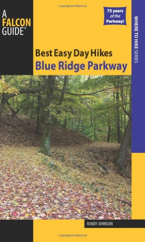 Best Easy Day Hikes Blue Ridge Parkway, 2nd (Best Easy Day Hikes Series)