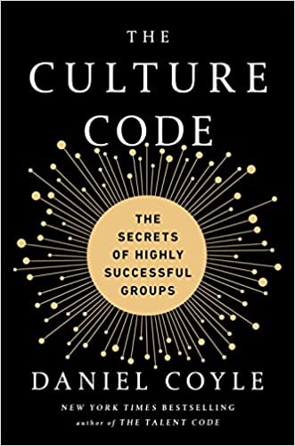 Culture Code: The Secrets of Highly Successful Groups