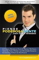 Piense Poderosamente: Mentalidades para empoderarse y llevar su poder personal al máximo (Spanish Edition)