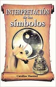Interpretacion de los simbolos (Spanish Edition): Carolina