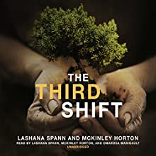 The Third Shift: Growing Up Crazy! Audiobook by LaShana Spann, McKinley Horton Narrated by LaShana Spann, McKinley Horton, Omarosa Manigault