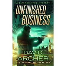 Unfinished Business - A Sam Prichard Mystery (Sam Prichard, Mystery, Thriller, Suspense, Private Investigator Book 17)