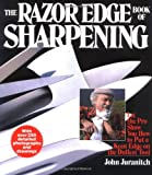 The Razor Edge Book of Sharpening, John Juranitch, 096660590X
