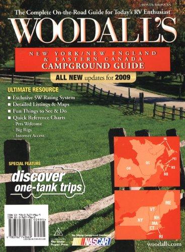 Woodall's New York, New England & Eastern Canada Campground Guide, 2009 (WOODALL'S CAMPGROUND GUIDE)