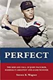 Perfect: The Rise and Fall of John Paciorek, Baseball's Greatest One-Game Wonder