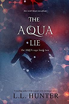 The Aqua Lie (The Aqua Saga Book 2) by [Hunter, L.L.]