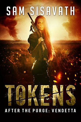 Tokens (After The Purge: Vendetta Trilogy, Book 2) (Best Way To Survive The Zombie Apocalypse)