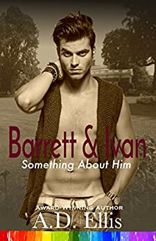 Barrett & Ivan (Something About Him Book 3) by [Ellis, A.D.]