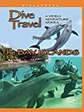 Dive Travel - The Bay Islands Roatan, Utila and Guanaja