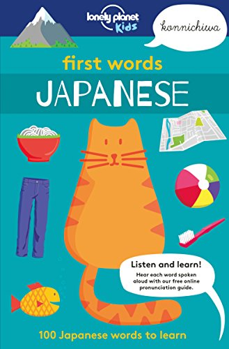First Words - Japanese: 100 Japanese words to learn (Lonely Planet Kids)