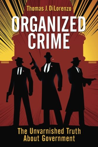 Organized Crime: The Unvarnished Truth About Government (Best Value 5th Wheel)
