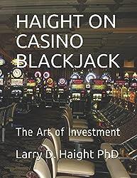 HAIGHT ON CASINO BLACKJACK: The Art of Investment