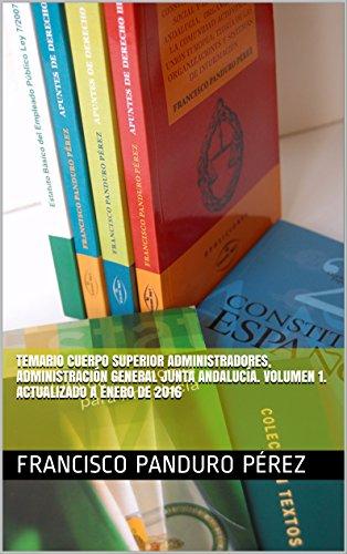 Descargar Libro Temario Cuerpo Superior Administradores, Administración General Junta Andalucía. Volumen 1. Actualizado A Enero De 2016 Francisco Panduro Pérez