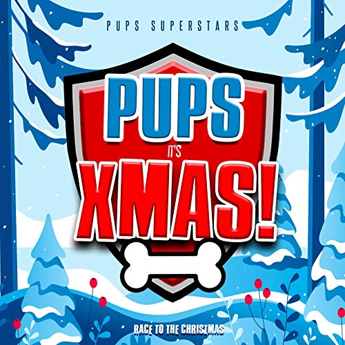 Pups it's Xmas! (Race to the Christmas) (Pup Christmas Song)