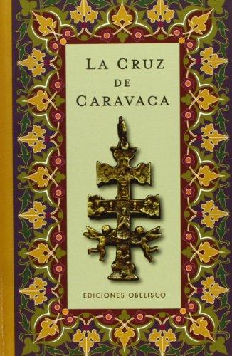 La cruz de Caravaca (Coleccion Libros Singulares) (Spanish Edition) [Anonymous] (Tapa Dura)