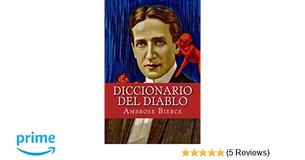 Diccionario del Diablo (Spanish Edition): 1911 Ambrose Bierce, 1940 Eduardo Stilman: 9781543061444: Amazon.com: Books