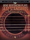 img - for Gene Bertoncini Plays Jazz Standards - Hal Leonard Solo Guitar Library (Book/CD) book / textbook / text book
