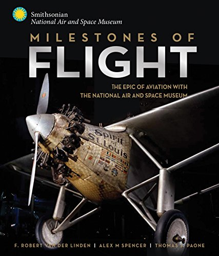 Milestones of Flight: The Epic of Aviation with the National Air and Space Museum (Nasa Museum Space)