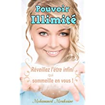 Pouvoir Illimité: Réveillez l'être infini qui sommeille en vous ! (French Edition)