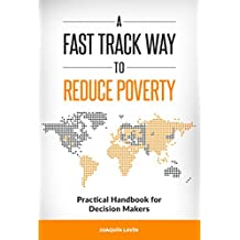 A Fast Track Way To Reduce Poverty: Practical Handbook for Decision Makers