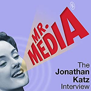 Mr. Media: The Jonathan Katz Interview Radio/TV Program