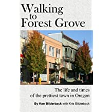 Walking to Forest Grove: The life and times of the prettiest town in Oregon