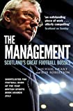The Management : Scotland's Great Football Bosses, Grant, Michael and Robertson, Rob, 1909715077