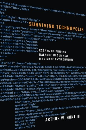 Surviving Technopolis: Essays on Finding Balance in Our New Man-Made Environments