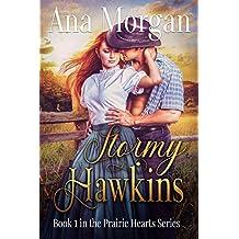 Stormy Hawkins (Prairie Hearts Series Book 1)