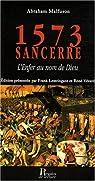 1573 Sancerre : L'Enfer au nom de Dieu par Malfuson