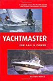 Yachtmaster for Sail and Power, Alison Noice, 0713669888