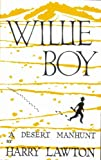 Willie Boy : A Desert Manhunt, Lawton, Harry W., 0939046288