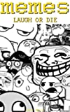 BRILLIANT MEMES BY BRILLIANT PEOPLE: 100 TOP BEST MEMES OF 2017! (FUNNY MEME BOOKS FOR CHILDREN Book 4)